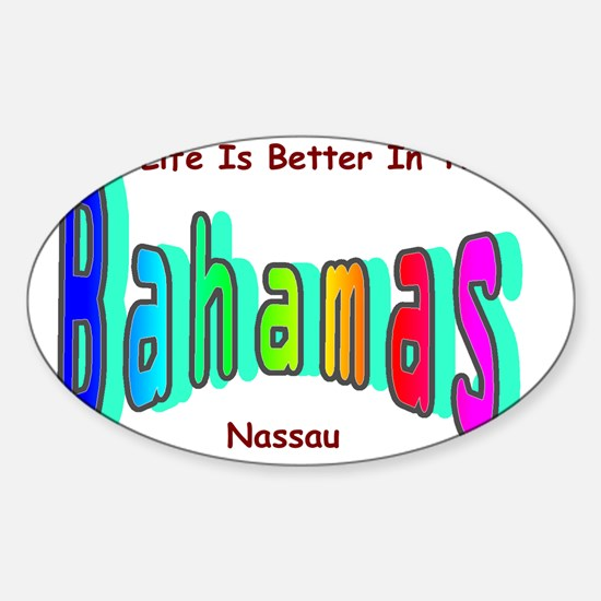 Better In the Bahamas Sticker (Oval)