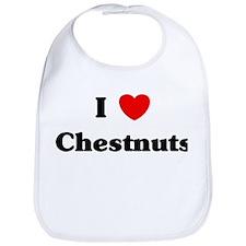 I love Chestnuts Bib