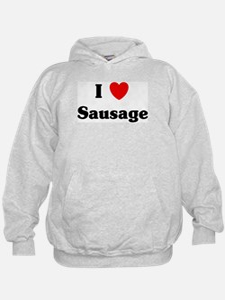 I love Sausage Hoodie