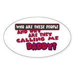 Calling Me Daddy Oval Sticker