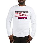 Calling Me Daddy Long Sleeve T-Shirt