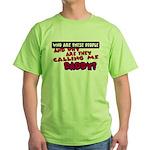 Calling Me Daddy Green T-Shirt