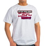 Calling Me Daddy Light T-Shirt