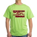 Calling Me Mommy Green T-Shirt