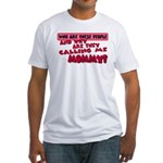 Calling Me Mommy Fitted T-Shirt