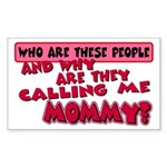 Calling Me Mommy Rectangle Sticker