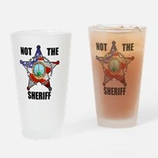 NOT THE SHERIFF Drinking Glass