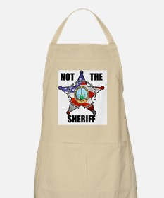 NOT THE SHERIFF Apron