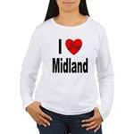 I Love Midland (Front) Women's Long Sleeve T-Shirt