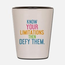 card Know your limitations then defy th Shot Glass