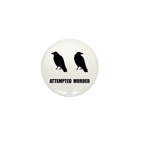 Attempted Murder Of Crows Mini Button