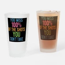 tile You miss 100% of the shots you Drinking Glass