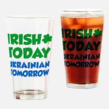 Irish Today Ukrainian Tomorrow Drinking Glass