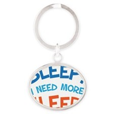 Funny Sleep Quote For Mom Oval Keychain
