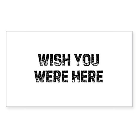 Wish You Were Here Rectangle Sticker