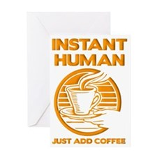 Instant Human Just Add Coffee Funny  Greeting Card