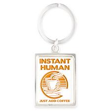 Instant Human Just Add Coffee Fu Portrait Keychain