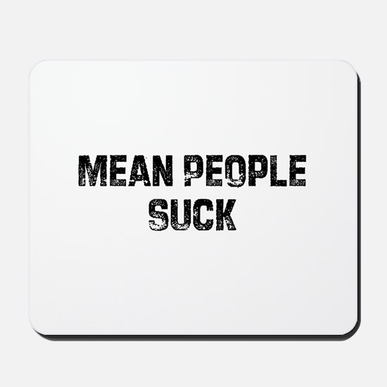 Mean People Suck Mousepad