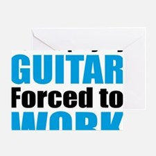 Born to play my guitar forced to wor Greeting Card