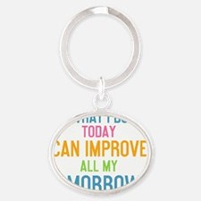 tile What I do today can improve all Oval Keychain