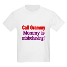 Call Grammy. Mommy is misbehaving! T-Shirt