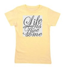 life is awesome Girl's Tee