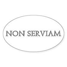 NON SERVIAM Oval Decal