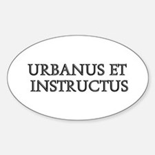 URBANUS ET INSTRUCTUS Oval Decal
