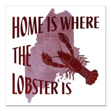 """Home Is Where The Lobste Square Car Magnet 3"""" x 3"""""""