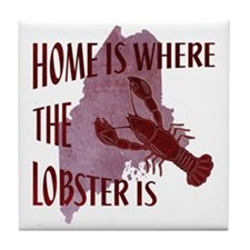 Home Is Where The Lobster Is Tile Coaster