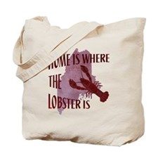 Home Is Where The Lobster Is Tote Bag