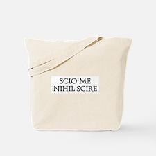 SCIO ME NIHIL SCIRE Tote Bag