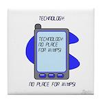 Technology: no place for wimps Tile Coaster