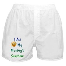 I Am My Mommy's Sunshine Boxer Shorts