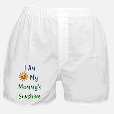 I Am My Mommy's Sunshine Boxer Shorts