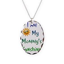 I Am My Mommy's Sunshine Necklace