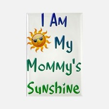 I Am My Mommy's Sunshine Rectangle Magnet
