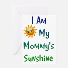 I Am My Mommy's Sunshine Greeting Card