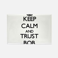 Keep Calm and TRUST Bob Magnets