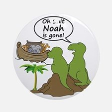 Oh Shit, Noah is Gone Round Ornament