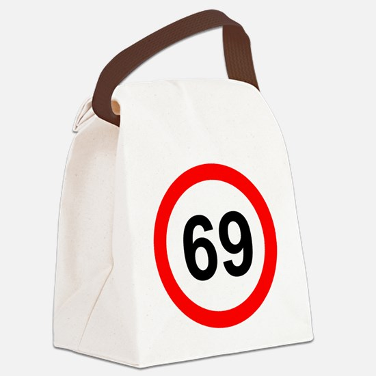 ROAD SIGN 69 LIMIT! Canvas Lunch Bag
