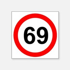 "ROAD SIGN 69 LIMIT! Square Sticker 3"" x 3"""