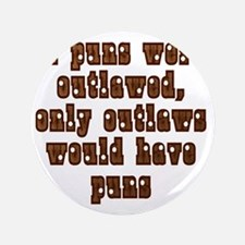"""Outlawed Puns 3.5"""" Button"""