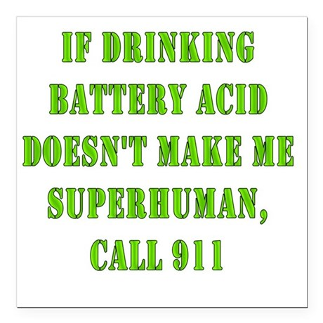 """Drink Battery Acid Square Car Magnet 3"""" x 3"""""""