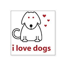 """I Love Dogs Square Sticker 3"""" x 3"""""""