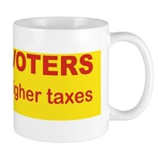 OBAMA VOTERS SHOULD PAY HIGHER TAXES Mug