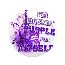 "Im Rockin Purple for Myself 3.5"" Button"