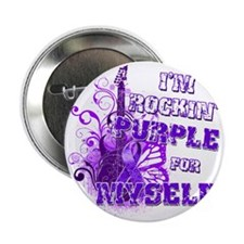 "Im Rockin Purple for Myself 2.25"" Button"