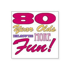 "Fun 80th Birthday Gifts Square Sticker 3"" x 3"""