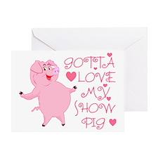 Gotta Love My Show Pig Greeting Card